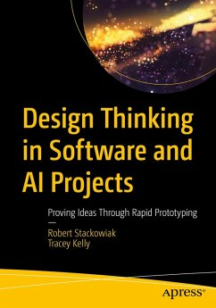 Design Thinking in Software and AI Projects (eBook, PDF) - Stackowiak, Robert; Kelly, Tracey