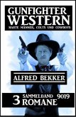 Gunfighter Western Sammelband 9019 - 3 Romane: Harte Männer, Colts und Cowboys (eBook, ePUB)