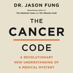 The Cancer Code: A Revolutionary New Understanding of a Medical Mystery - Fung, Jason