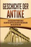 Geschichte der Antike: Ein fesselnder Führer durch das antike Ägypten, das antike Griechenland und das antike Rom