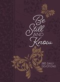 Be Still and Know 6x8: 365 Daily Devotions