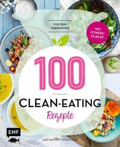 100 - Clean-Eating-Rezepte für den Thermomix (Mängelexemplar) - Heckman, Julia;Koch, Kristina