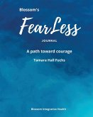 Blossom's Fearless Journal: A Path Toward Courage