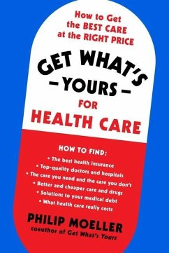Get What's Yours for Health Care: How to Get the Best Care at the Right Price - Moeller, Philip