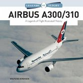 Airbus A300/310: A Legends of Flight Illustrated History