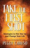 Take the First Shot