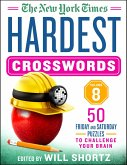The New York Times Hardest Crosswords Volume 8: 50 Friday and Saturday Puzzles to Challenge Your Brain