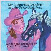 My Glamorous Grandma and the Pretty PInk Pony