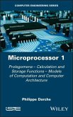 Microprocessor 1: Prolegomena - Calculation and Storage Functions - Models of Computation and Computer Architecture