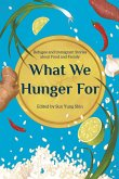What We Hunger for: Refugee and Immigrant Stories about Food and Family