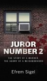 Juror Number 2: The Story of a Murder, the Agony of a Neighborhood: The Story of a Murder, the Agony of a Neighborhood