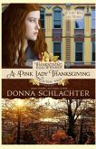 A Pink Lady Thanksgiving: Thanksgiving Books & Blessings Three, Book 3