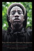 Boy-Wives and Female Husbands: Studies in African Homosexualities