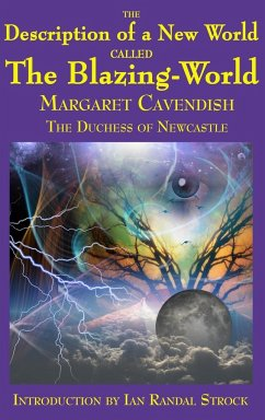 The Description of a New World called The Blazing-World - Cavendish, Margaret