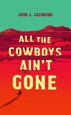 All the Cowboys Ain't Gone