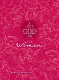 A Little God Time for Women 6x8: 365 Daily Devotional