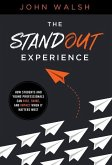 The Standout Experience: How Students and Young Professionals Can Rise, Shine, and Impact When It Matters Most