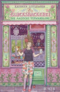Die magische Verwandlung / Die Glücksbäckerei Bd.4 (Mängelexemplar) - Littlewood, Kathryn