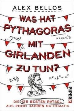 Was hat Pythagoras mit Girlanden zu tun? (Restauflage) - Bellos, Alex