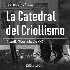 La Catedral del Criollismo (MP3-Download) - Cáceres Álvarez, Luis