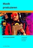 Musik produzieren Das Nachschlagewerk (eBook, ePUB)