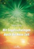 Mit Engelsschwingen durch die Neue Zeit (eBook, ePUB)