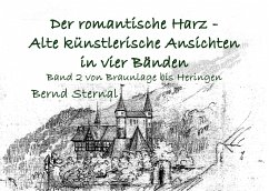 Der romantische Harz - Alte künstlerische Ansichten in vier Bänden - Sternal, Bernd