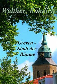 Greven - Stadt der Bäume - Rohdich, Walther