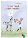 Typisch Pferd? Typisch Mensch!