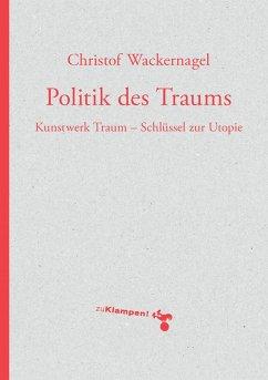 Politik des Traums (eBook, ePUB) - Wackernagel, Christof