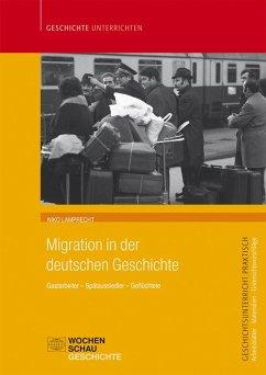 Migration in der deutschen Geschichte (eBook, PDF) - Lamprecht, Niko