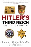 Hitler's Third Reich in 100 Objects (eBook, ePUB)