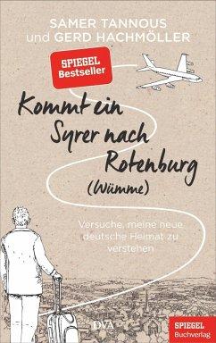 Kommt ein Syrer nach Rotenburg (Wümme) (Mängelexemplar) - Tannous, Samer;Hachmöller, Gerd