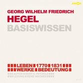 Georg Friedrich Wilhelm Hegel (1770-1831) Basiswissen (MP3-Download)