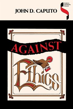 Against Ethics (eBook, ePUB) - Caputo, John D.