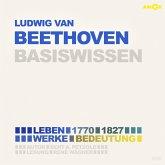 Ludwig van Beethoven (1770-1827) Basiswissen - Leben, Werk, Bedeutung (Ungekürzt) (MP3-Download)