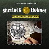 Sherlock Holmes, Bakerstreet Blogs, Folge 3 (MP3-Download)