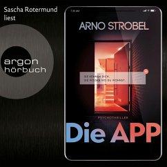 Die APP - Sie kennen dich. Sie wissen, wo du wohnst. (Gekürzte Lesefassung) (MP3-Download) - Strobel, Arno