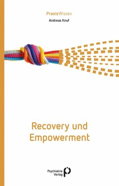 Recovery und Empowerment (eBook, ePUB) - Knuf, Andreas