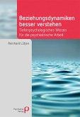 Beziehungsdynamiken besser verstehen (eBook, ePUB)