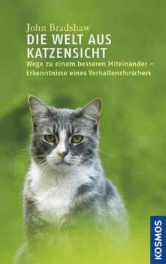 Die Welt aus Katzensicht (Restauflage) - Bradshaw, John