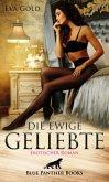 Die ewige Geliebte   Erotischer Roman