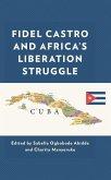 Fidel Castro and Africa's Liberation Struggle (eBook, ePUB)