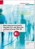 Betriebswirtschaft/Handel für die Berufsreifeprüfung (Teil 2) + digitales Zusatzpaket + E-Book