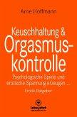 Keuschhaltung und Orgasmuskontrolle   Erotischer Ratgeber (eBook, ePUB)