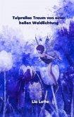 Tulprellas Traum von einer hellen Waldlichtung (eBook, ePUB)