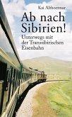 Ab nach Sibirien! Unterwegs mit der Transsibirischen Eisenbahn (eBook, ePUB)