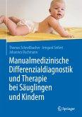 Manualmedizinische Differenzialdiagnostik und Therapie bei Säuglingen und Kindern (eBook, PDF)