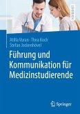 Führung und Kommunikation für Medizinstudierende (eBook, PDF)
