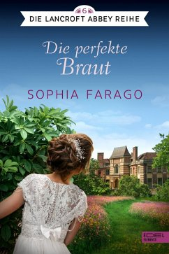 Die perfekte Braut (eBook, ePUB) - Farago, Sophia